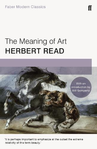 The Meaning of Art: Faber Modern Classics (Paperback)