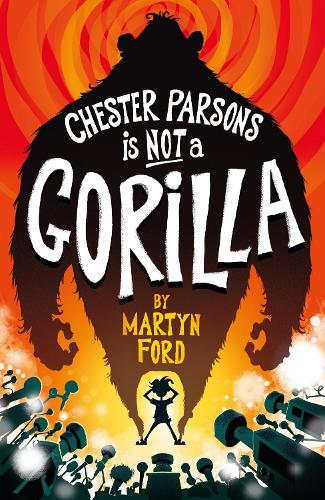Chester Parsons is Not a Gorilla (Paperback)