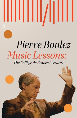 Music Lessons: The College de France Lectures (Hardback)