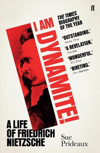 I Am Dynamite!: A Life of Friedrich Nietzsche (Paperback)