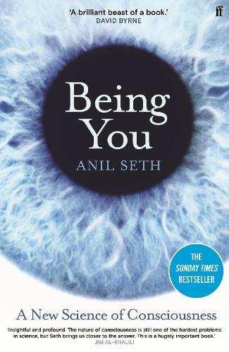 Being You: A New Science of Consciousness (Hardback)