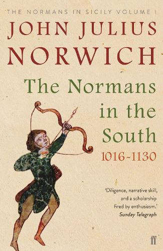 The Normans in the South, 1016-1130: The Normans in Sicily Volume I (Paperback)