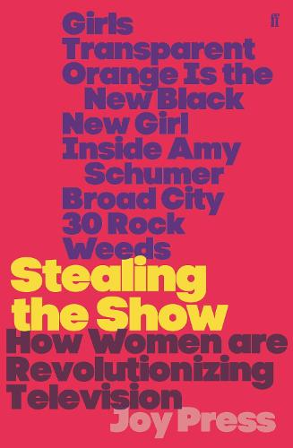 Stealing the Show: How Women Are Revolutionising Television (Paperback)