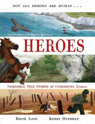 Heroes: Incredible true stories of courageous animals (Paperback)