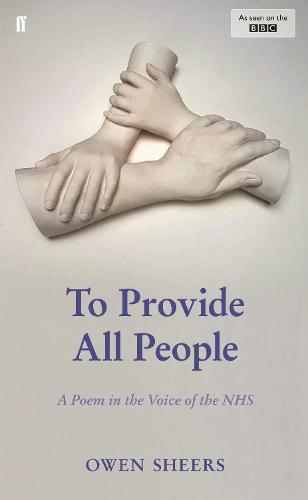 To Provide All People: A Poem in the Voice of the NHS (Hardback)