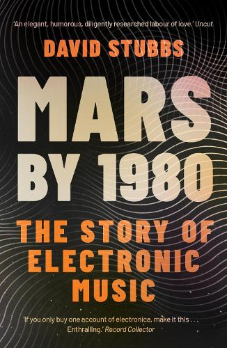 Mars by 1980: The Story of Electronic Music (Paperback)