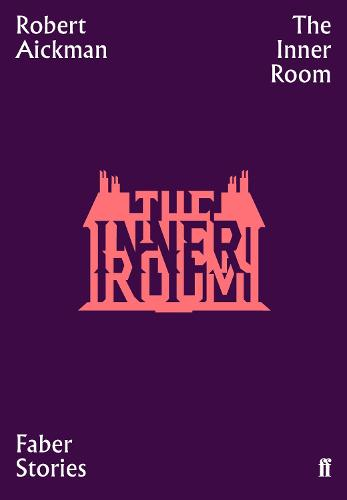 The Inner Room: Faber Stories - Faber Stories (Paperback)