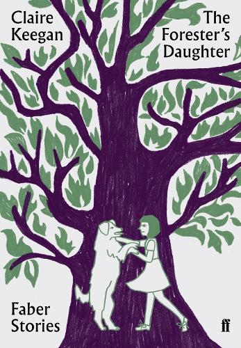 The Forester's Daughter: Faber Stories - Faber Stories (Paperback)
