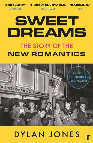 Sweet Dreams: From Club Culture to Style Culture, the Story of the New Romantics (Paperback)