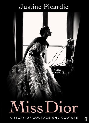 Miss Dior: A Story of Courage and Couture (Hardback)