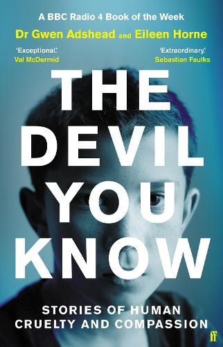 The Devil You Know: Stories of Human Cruelty and Compassion (Hardback)