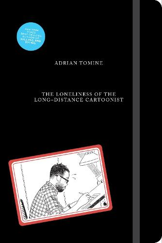 The Loneliness of the Long-Distance Cartoonist (Hardback)
