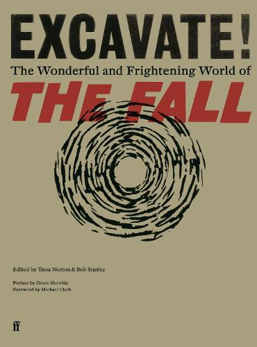 Excavate!: The Wonderful and Frightening World of The Fall (Hardback)