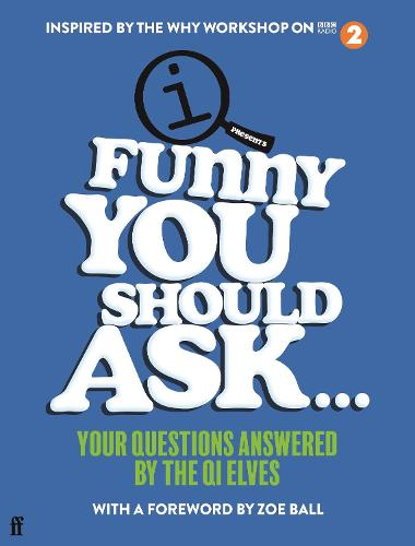 Funny You Should Ask . . .: Your Questions Answered by the QI Elves (Hardback)