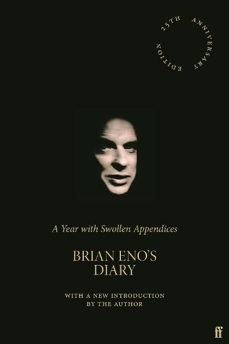 A Year with Swollen Appendices: Brian Eno's Diary (Hardback)