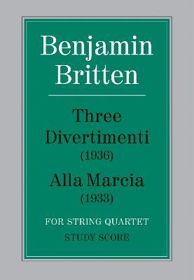 Three Divertimenti and Alla Marcia: (Score) (Paperback)