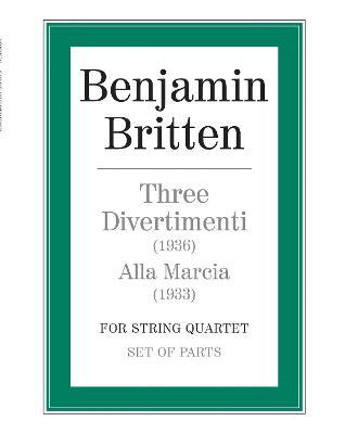 Three Divertimenti and Alla Marcia: (Parts) (Paperback)