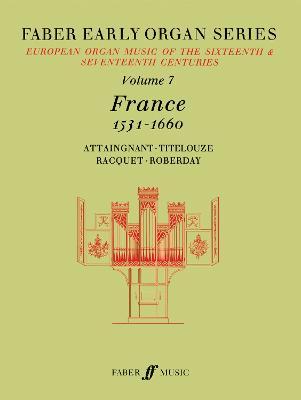 Early Organ Series Volume 7: France 1531-1660: European Organ Music of the Sixteenth and Seventeenth Centuries - Early Organ Series (Sheet music)