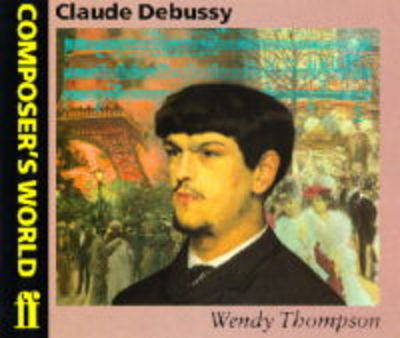 Claude Debussy - Composer's World S. (Paperback)
