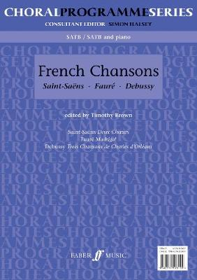 French Chansons: SATB Accompanied - Choral Programme Series (Paperback)