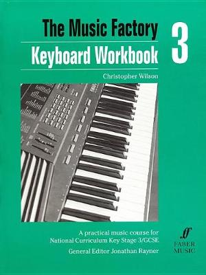 Keyboard: Workbook 3: A Practical Music Course for National Curriculum Key Stage 3/GCSE - Music Factory (Paperback)