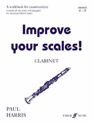 Improve Your Scales!: Grades 4-5: Clarinet (Paperback)