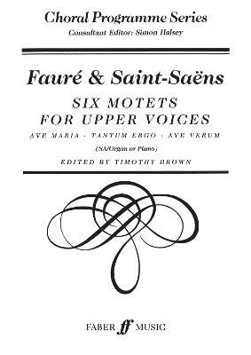 Six Motets: SA Accompanied - Choral Programme Series (Paperback)