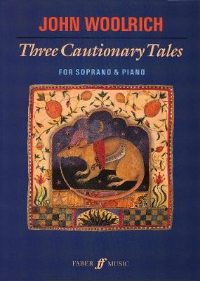 Three Cautionary Tales: (Soprano and Piano) (Paperback)