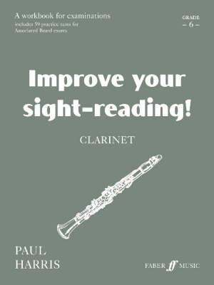 Clarinet Clarinet: Grade 6 Grade 6 - Improve Your Sight-Reading! (Paperback)