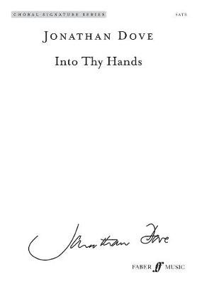 Into Thy Hands - Choral Signature Series (Paperback)