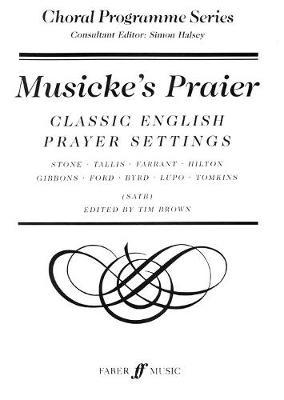 Musicke's Praier: SATB Unaccompanied - Choral Programme Series (Paperback)