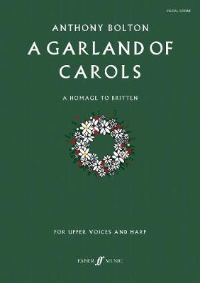 A Garland of Carols: (Vocal Score) (Paperback)