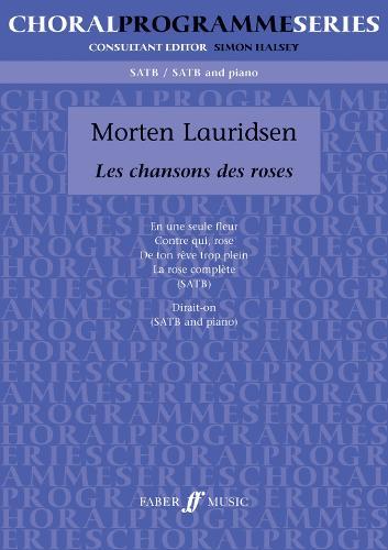 Les Chansons des Roses: SATB - Choral Programme Series (Paperback)