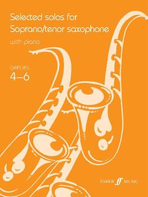 Selected Solos for Tenor Saxophone: Selected Solos for Soprano/Tenor Saxophone Grades 4-6 - Faber Edition (Paperback)