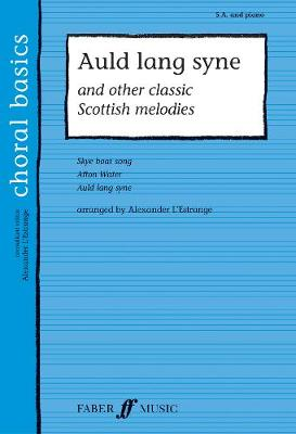 Auld Lang Syne & Other Classic Scottish Melodies - Choral Basics Series (Paperback)
