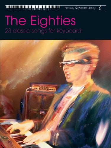 Easy Keyboard Library: The Eighties - Easy Keyboard Library (Paperback)