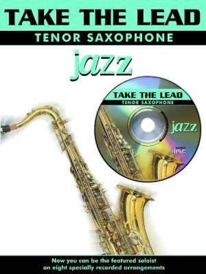 Jazz: (Tenor Saxophone) - Take the Lead (Paperback)