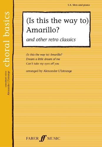(Is This The Way To) Amarillo? & Other Retro Classics - Choral Basics Series (Paperback)