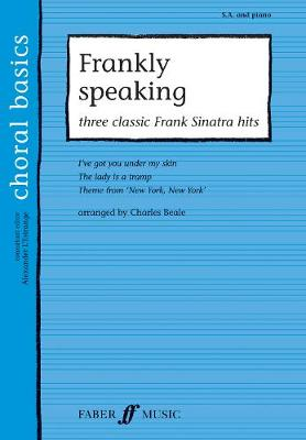 Frankly Speaking: Three Classic Sinatra Hits - Choral Basics Series (Paperback)