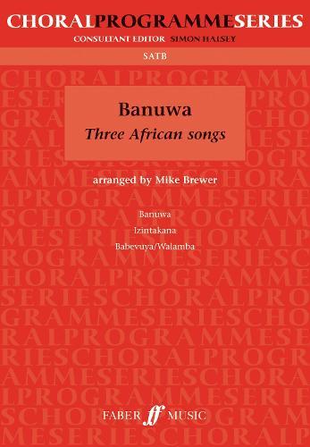 Banuwa: Three African Songs - Choral Programme Series (Paperback)