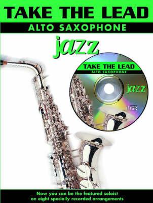 Jazz: (Alto Saxophone) - Take the Lead (Paperback)