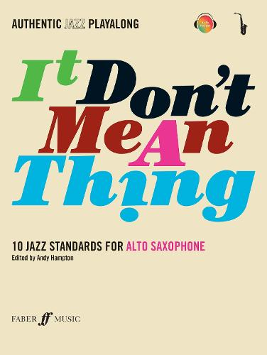 It Don't Mean A Thing (Alto Saxophone) - Authentic Jazz Playalong (Paperback)