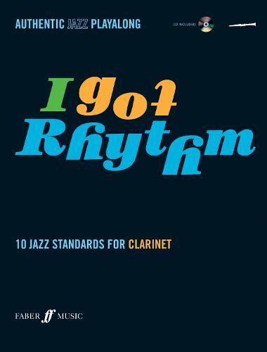 I Got Rhythm (Clarinet) - Authentic Jazz Playalong (Paperback)