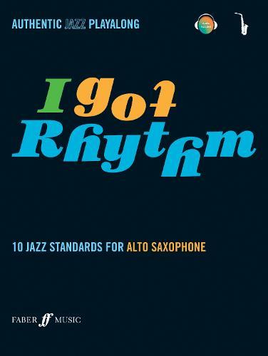 I Got Rhythm (Alto Saxophone) - Authentic Jazz Playalong (Paperback)