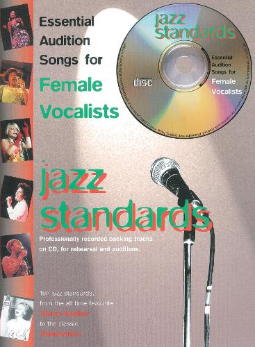 Essential Audition Songs For Female Vocalists: Jazz Standards - Essential Audition Songs (Paperback)