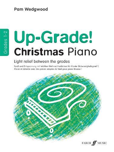 Up-Grade! Christmas Piano Grades 1-2 - Up-Grade! (Paperback)