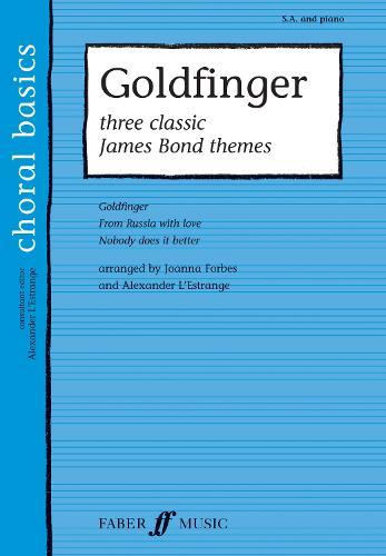 Goldfinger: Three Classic James Bond Themes - Choral Basics Series (Paperback)
