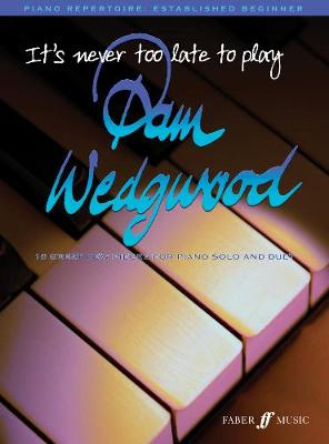 It's never too late to play Pam Wedgwood - It's Never Too Late To Play... (Paperback)