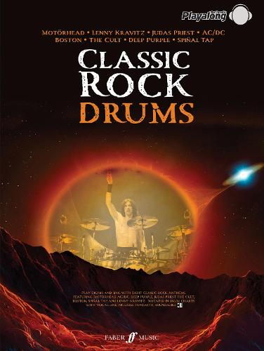 Classic Rock Authentic Drums Playalong: 8 Monstrous Rock Classics Arranged for Drums with Fantastic Soundalike CD - Authentic Playalong