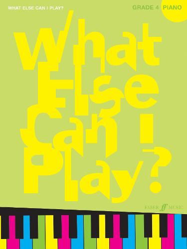Piano: Grade 4 - What Else Can I Play? (Paperback)